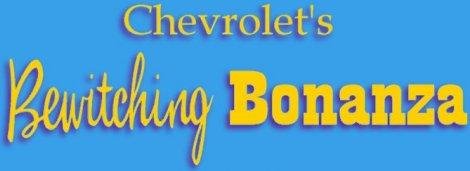 Chevrolet's Bewitching Bonanza